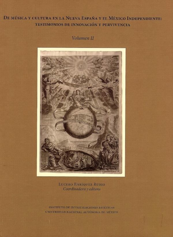 De música y cultura en la Nueva España y el México Independiente: testimonios de innovación y pervivencia. Volumen II