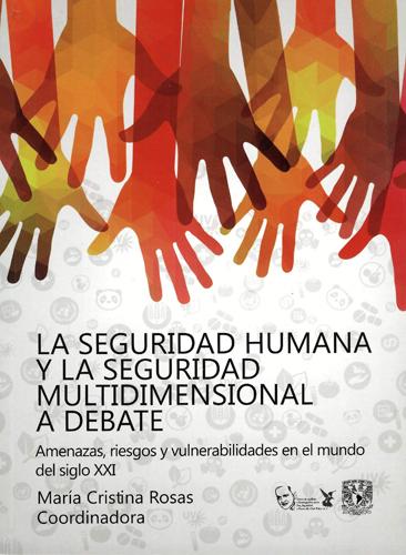 La seguridad humana y la seguridad multidimensional a debate. Amenazas, riesgos y vulnerabilidades