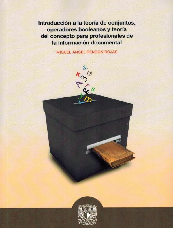 Introducción a la teoría de conjuntos, los operadores booleanos y la teoría del concepto para profesionales de la información documental