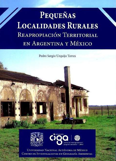 Pequeñas localidades rurales. Reapropiación territorial en Argentina y México