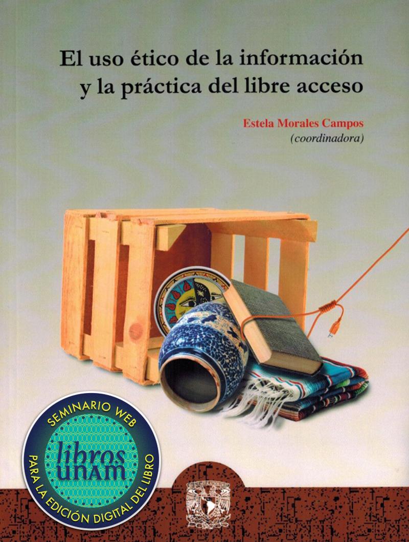 El uso ético de la información y la práctica del libre acceso
