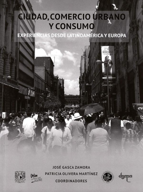 Ciudad, comercio urbano y consumo. Experiencias desde Latinoamérica y Europa