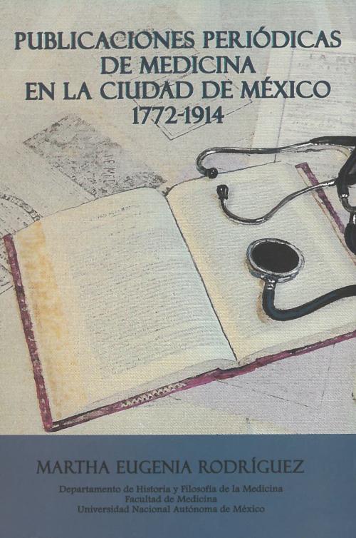 Publicaciones periódicas de medicina en la Ciudad de México, 1772-1914