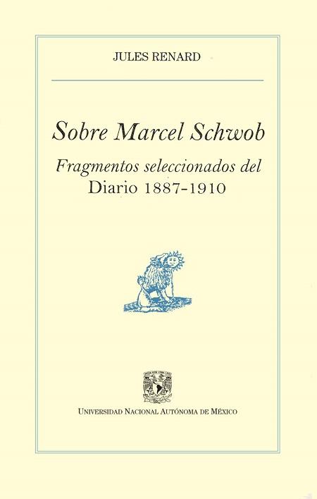 Sobre Marcel Schwob. Fragmentos seleccionados del Diario 1887-1910