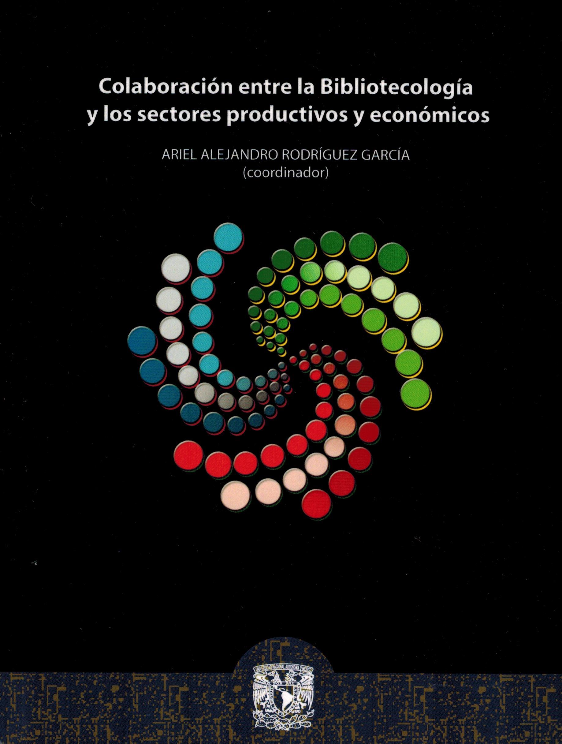 Colaboración entre la Bibliotecología y los sectores productivos y económicos