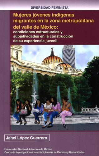 Mujeres jóvenes indígenas migrantes en la zona metropolitana del valle de México: condiciones