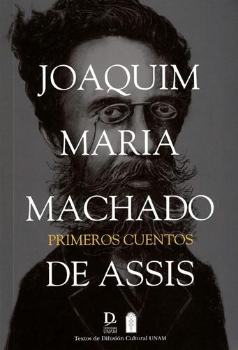Primeros cuentos Joaquim Maria Machado De Assis