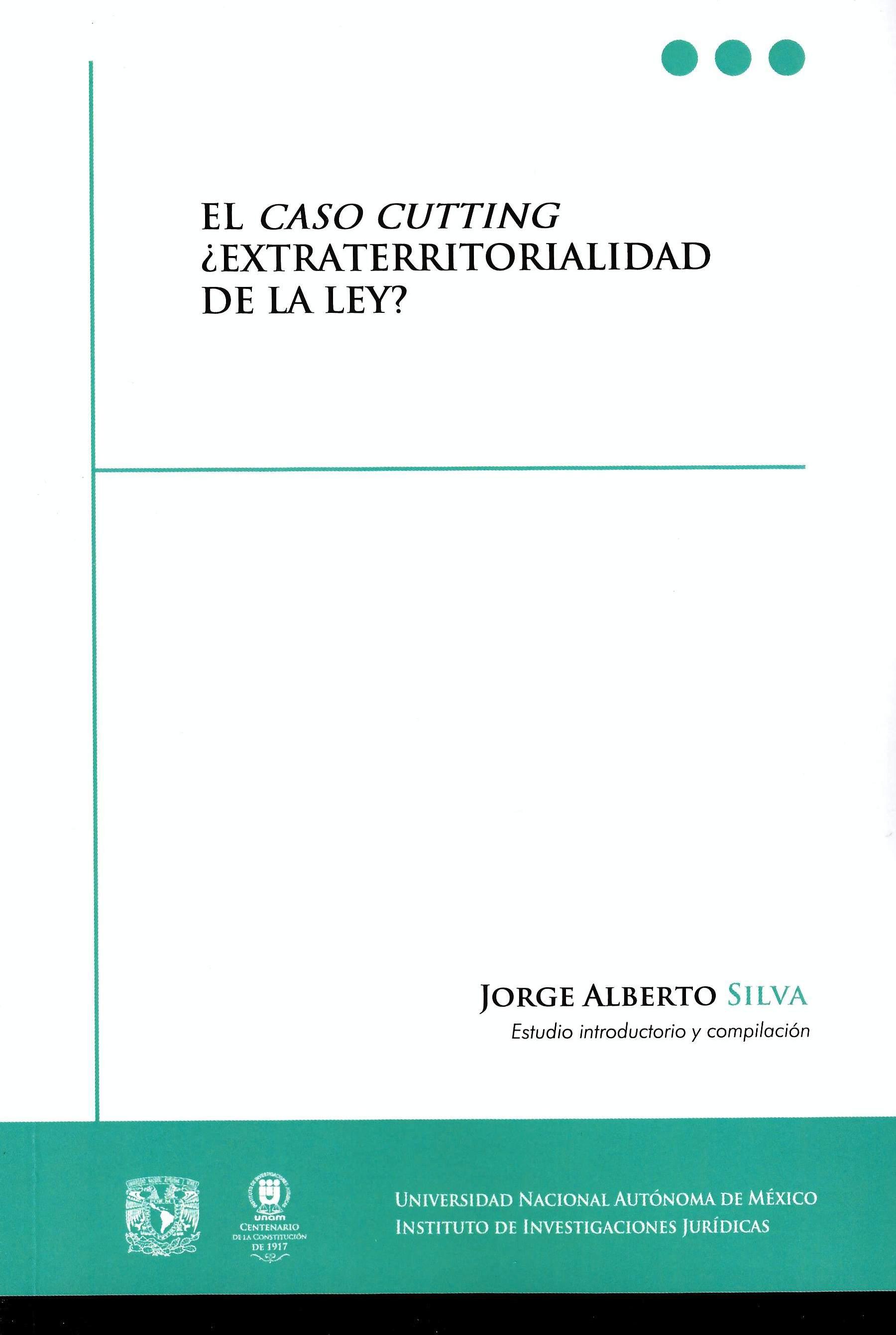 El Caso Cutting ¿Extraterritorialidad de la ley? Documentos derivados de una reclamación diplomática