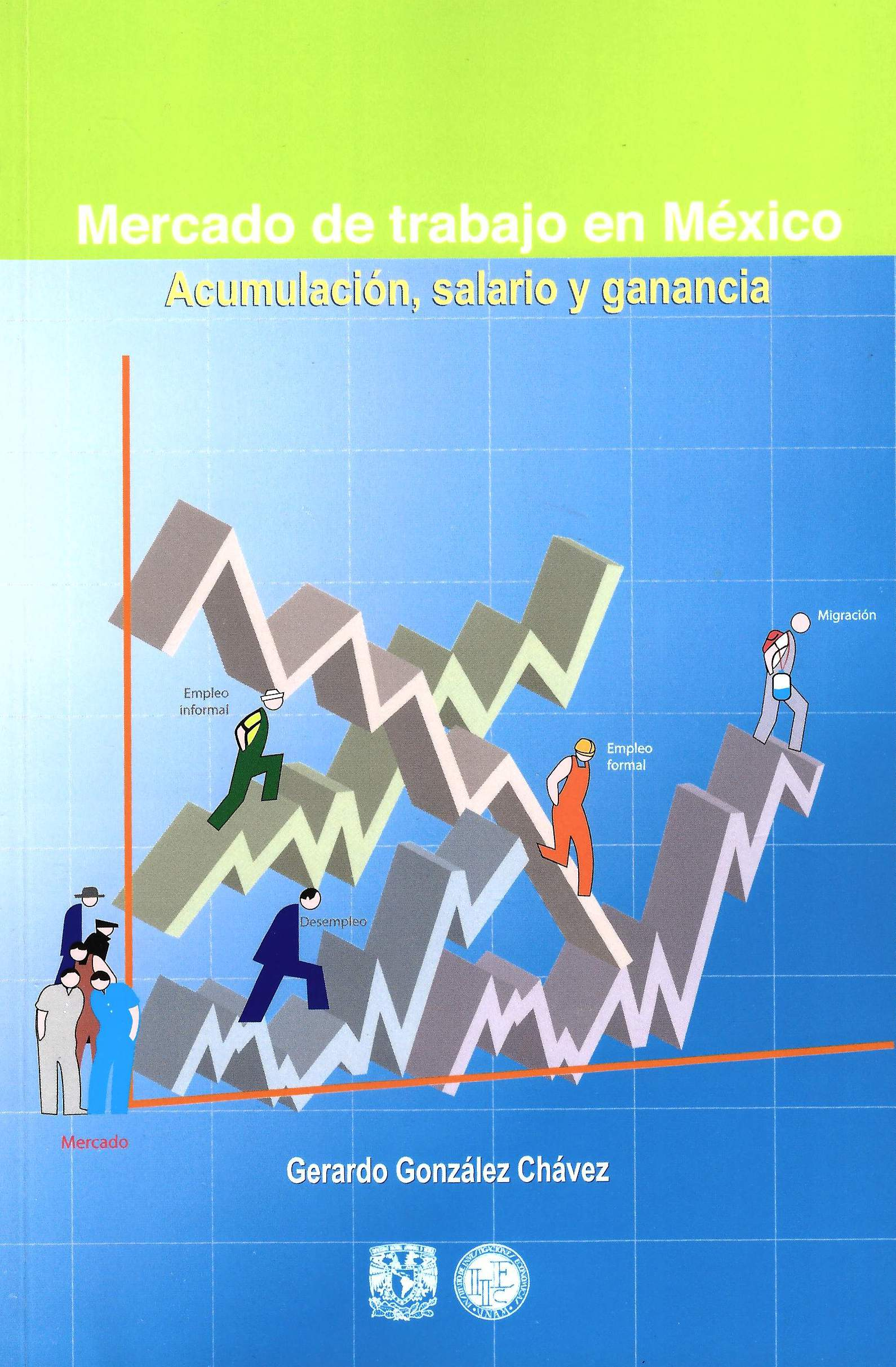 Mercado de trabajo en México: acumulación, salario y ganancia