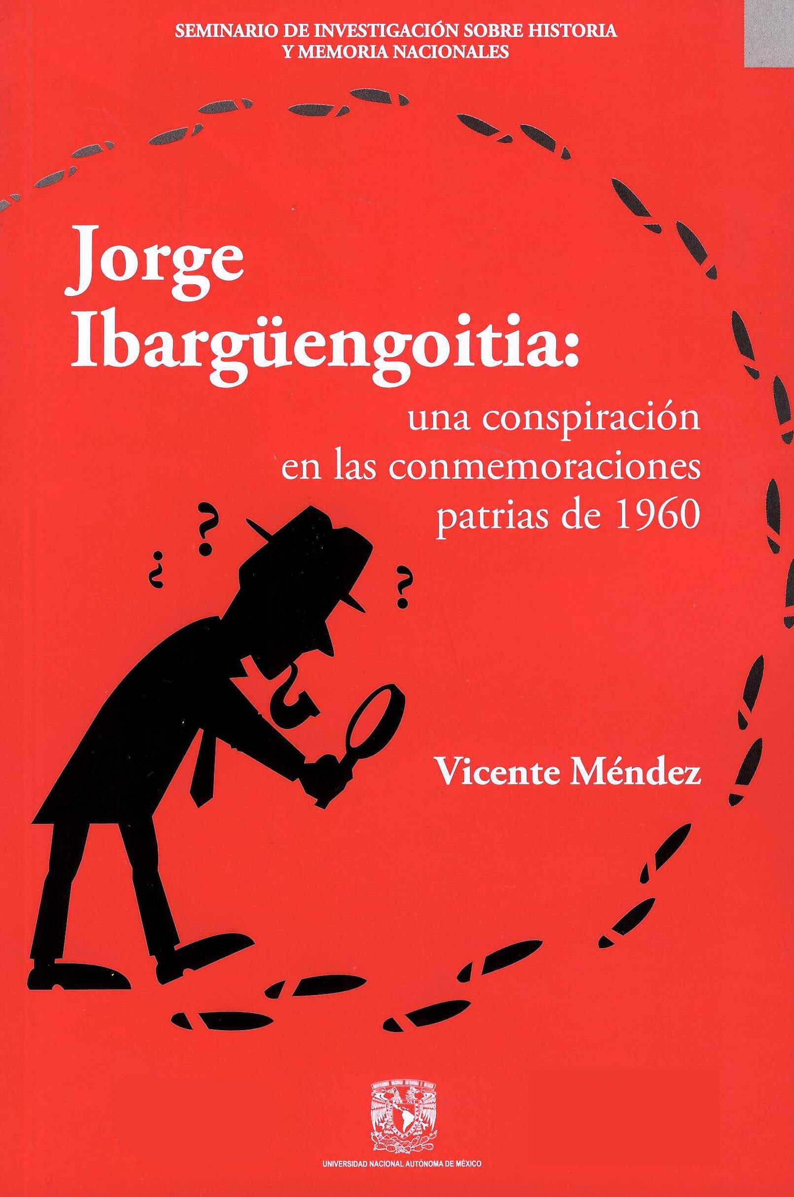 Jorge Ibargüengoitia: una conspiración en las conmemoraciones patrias de 1960