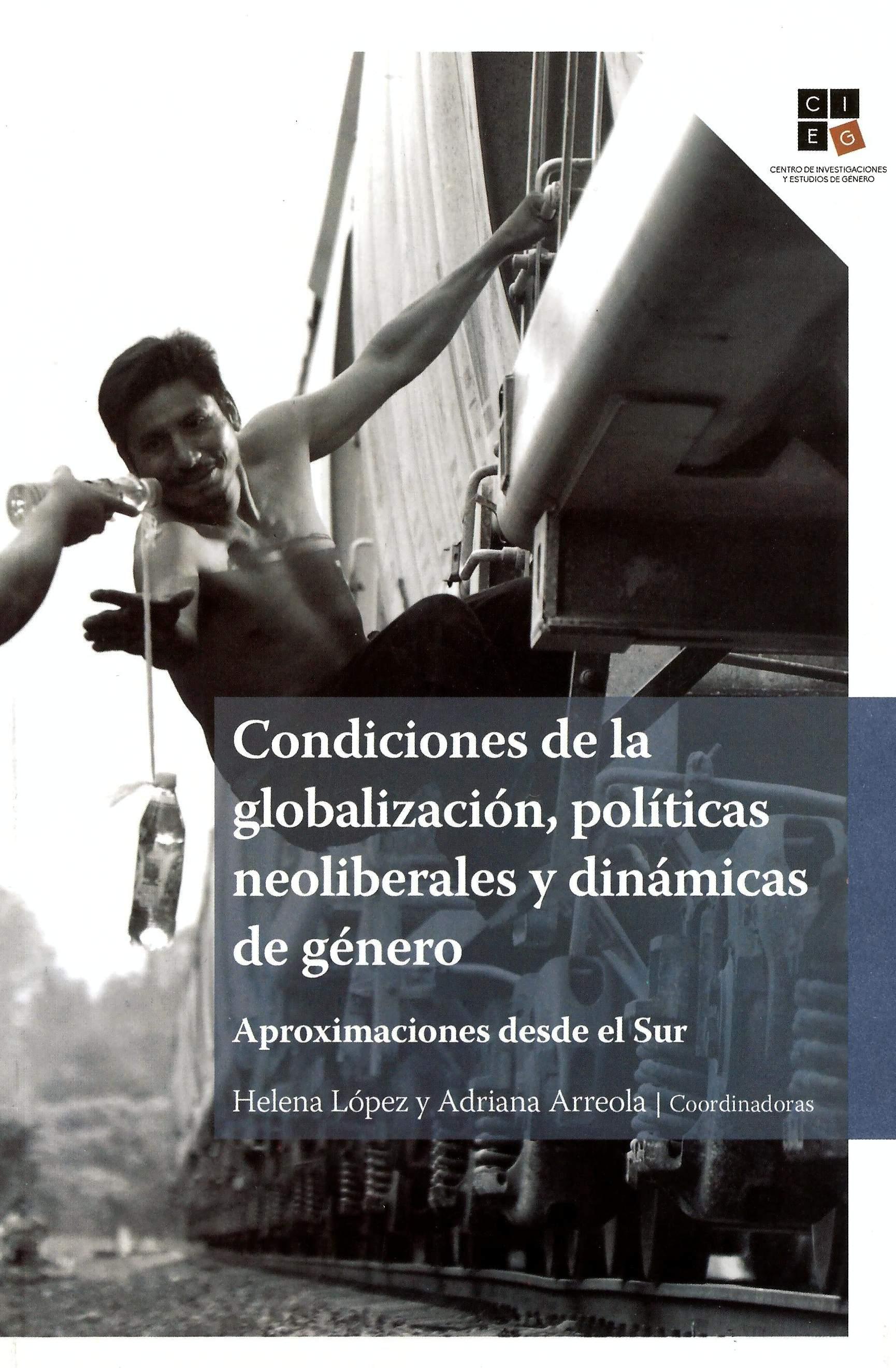 Condiciones de la globalización, políticas neoliberales y dinámicas de género. Aproximaciones desde