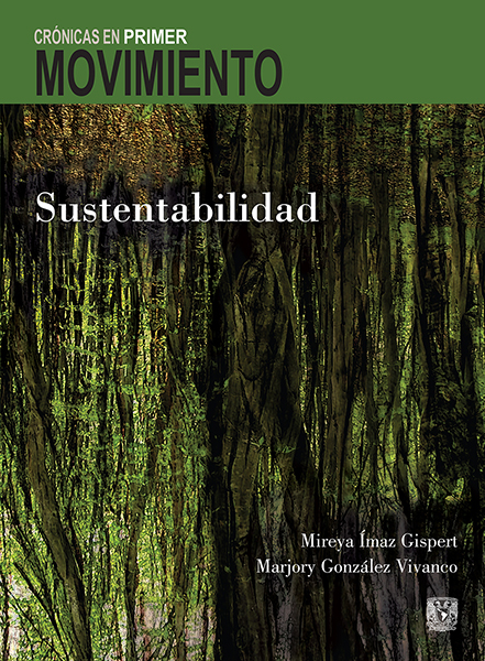 Crónicas en Primer Movimiento. Sustentabilidad