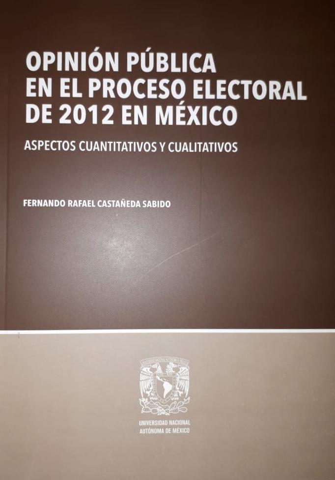 Opinión pública en el proceso electoral de 2012 en México. Aspectos cuantitativos y cualitativos