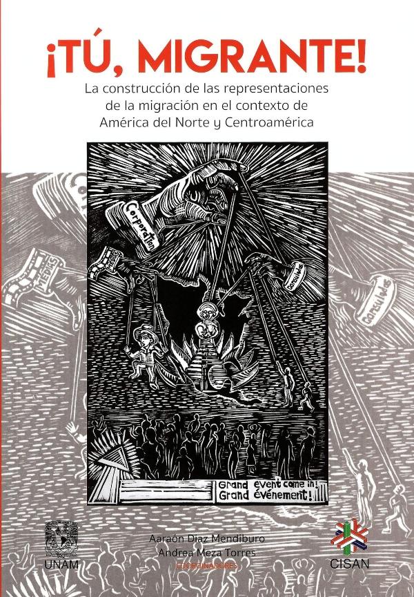 ¡Tú, migrante! La construcción de las representaciones de la migración en el contexto de América del Norte y Centroamérica