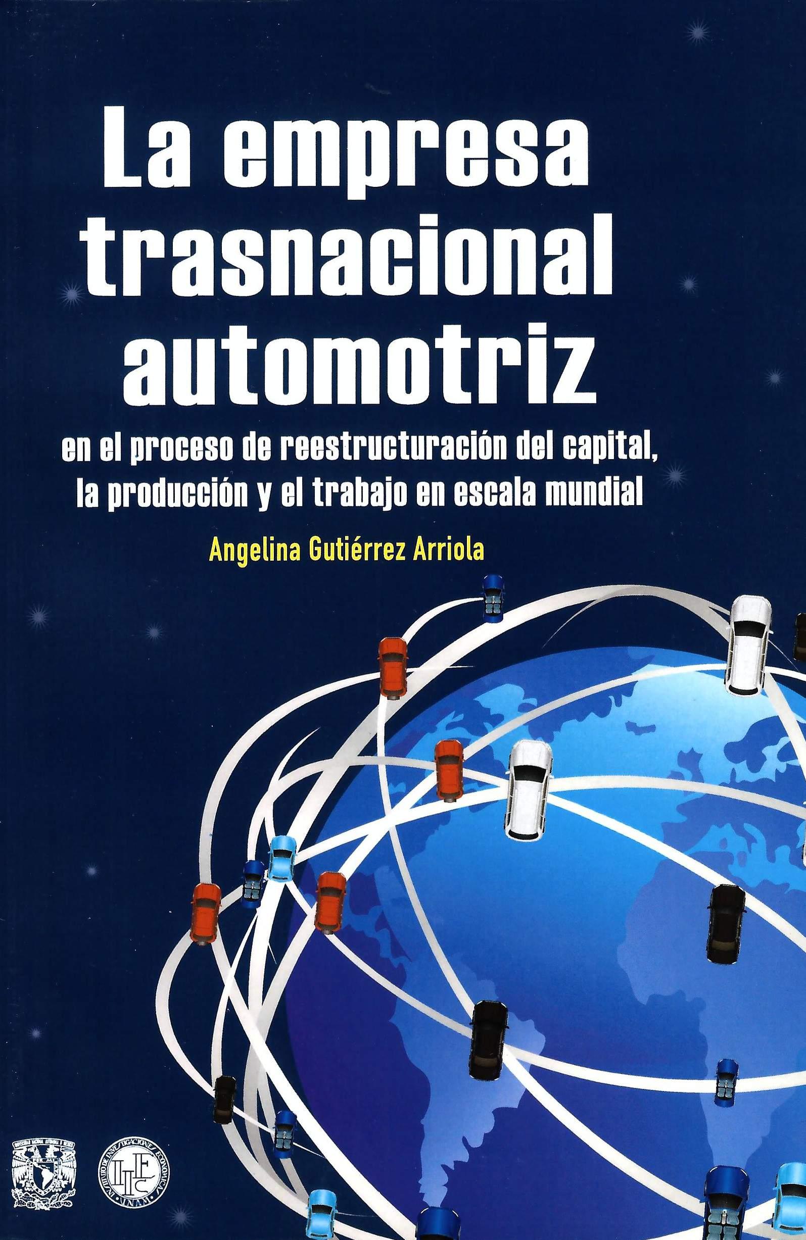 La empresa trasnacional automotriz en el proceso de reestructuración del capital, la producción