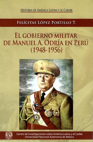 El gobierno militar de Manuel A. Odría en Perú (1948-1956)