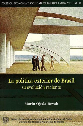 La política exterior de Brasil: su evolución reciente