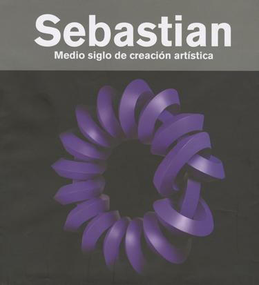 Sebastian Medio siglo de creación artística