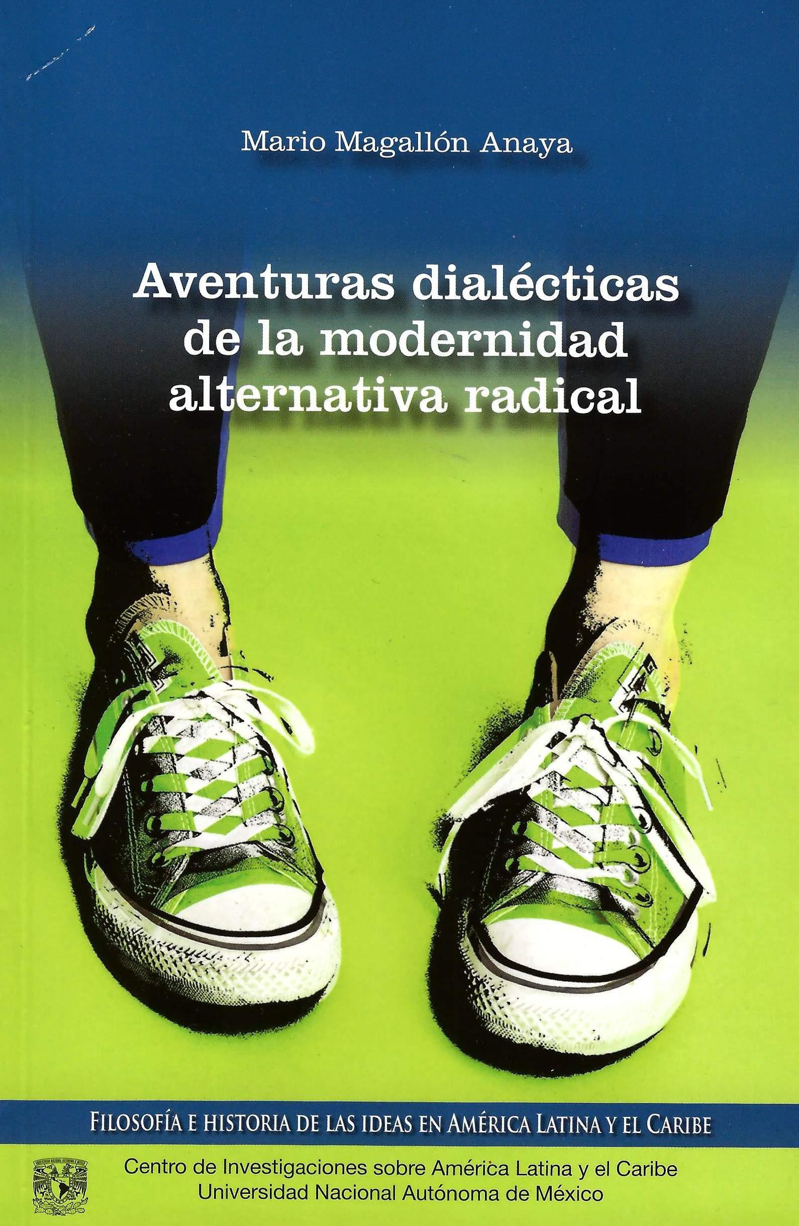 Aventuras dialécticas de la modernidad alternativa radical