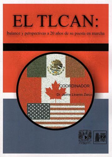 El TLCAN: balance y perspectivas a 20 años de su puesta en marcha