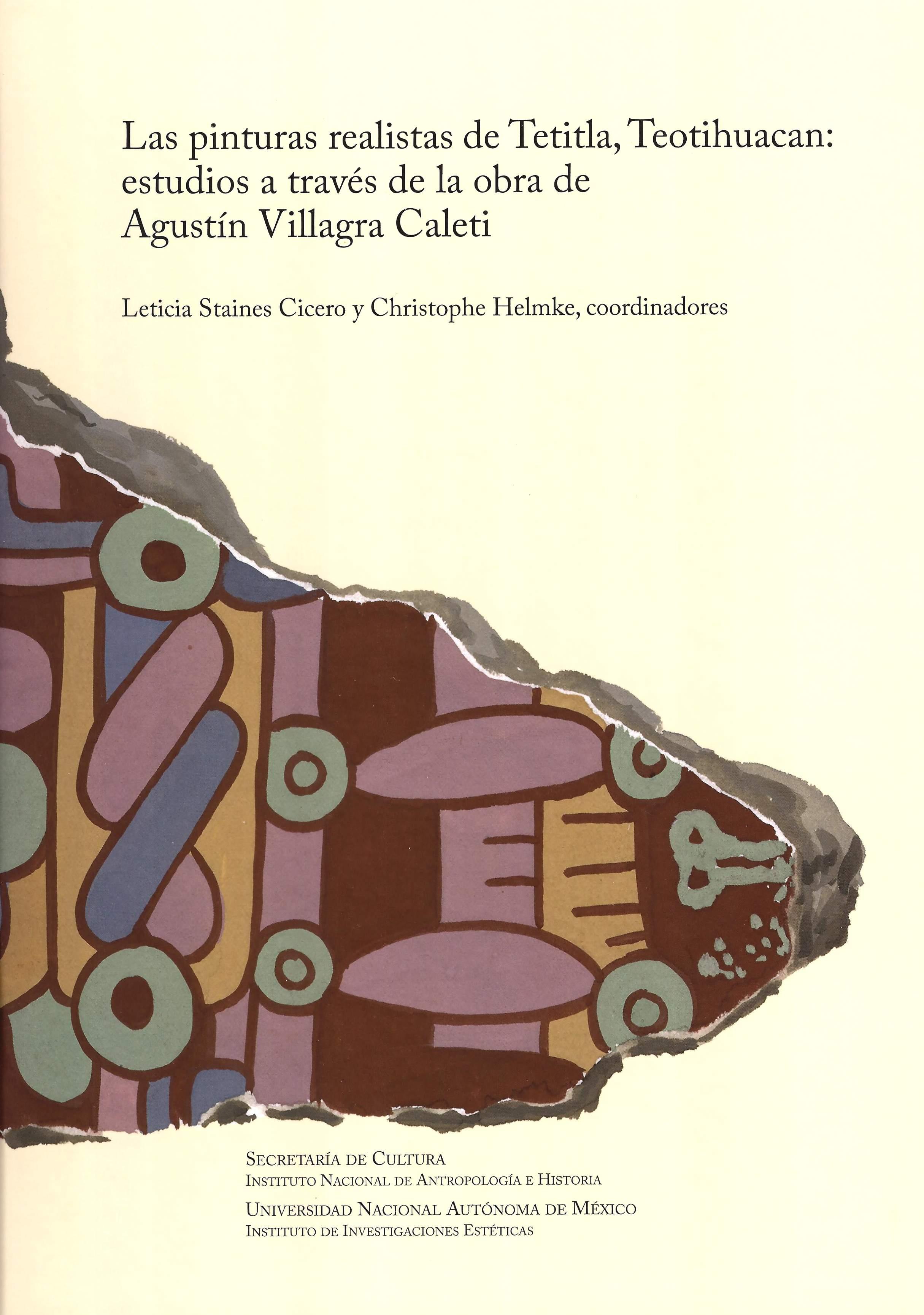 Las pinturas realistas de Tetitla, Teotihuacan: estudios a través de la obra de Agustín Villagra