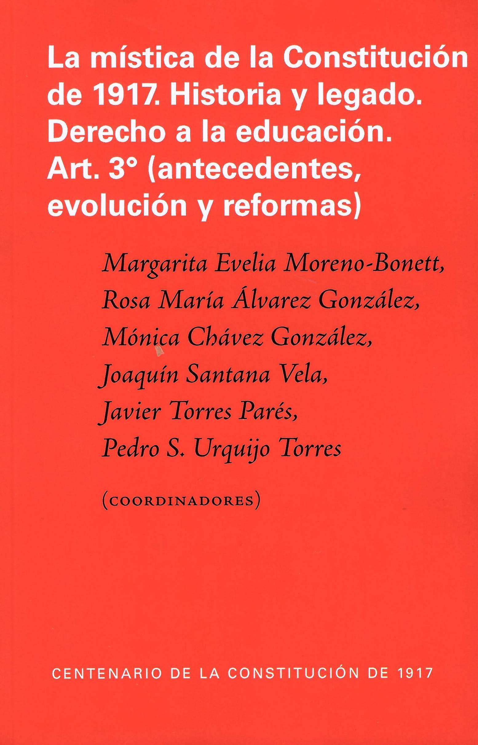 La mística de la Constitución de 1917. Historia y legado. Derecho a la educación. Art. 3°