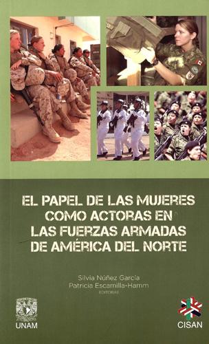 El papel de las mujeres como actoras en las fuerzas armadas de América del Norte