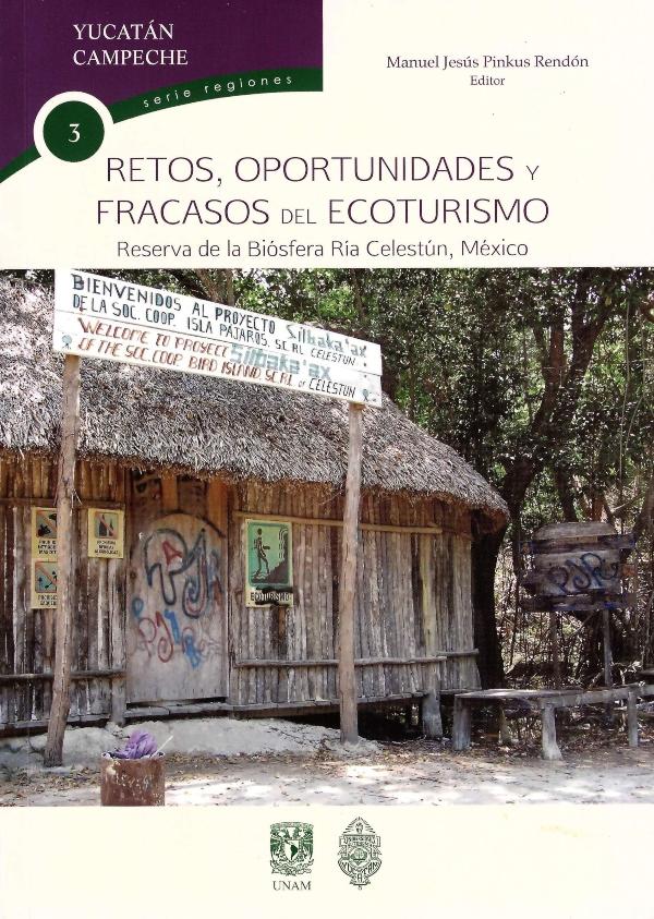 Retos, oportunidades y fracasos del ecoturismo. Reserva de la Biósfera Ría Celestún, México