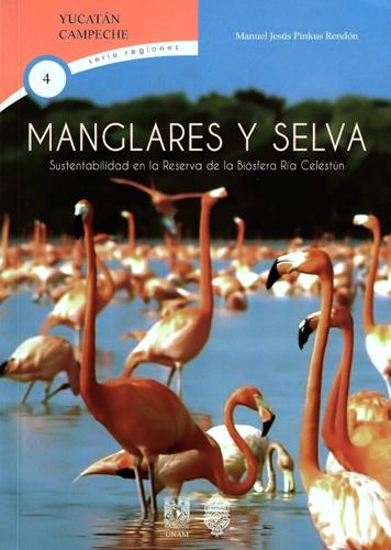 Manglares y selva. Sustentabilidad en la Reserva de la Biósfera Ría Celestún
