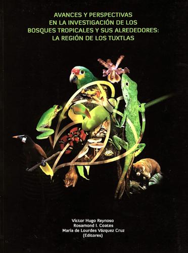 Avances y perspectivas en la investigación de los bosques tropicales y sus alrededores: la región de los Tuxtlas