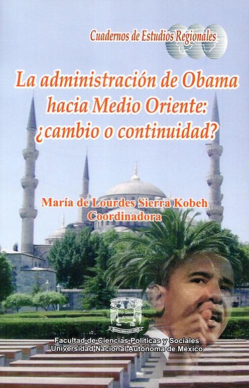 La administración de Obama hacia Medio Oriente: ¿cambio o continuidad?