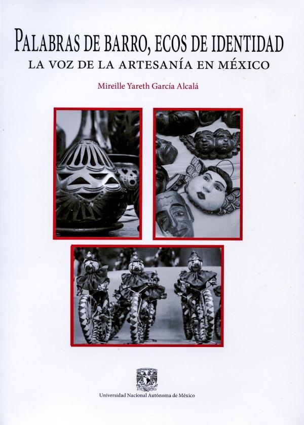 Palabras de barro, ecos de identidad: la voz de la artesanía en México