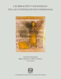 Celebración y sonoridad en las catedrales novohispanas