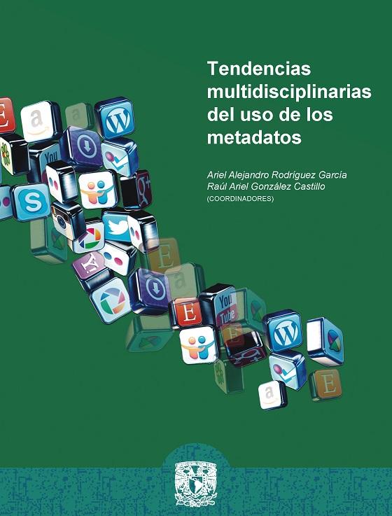 Tendencias multidisciplinarias del uso de los metadatos