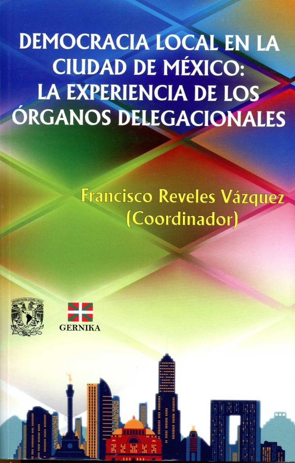 Democracia local en la Ciudad de México: la experiencia de los órganos delegacionales