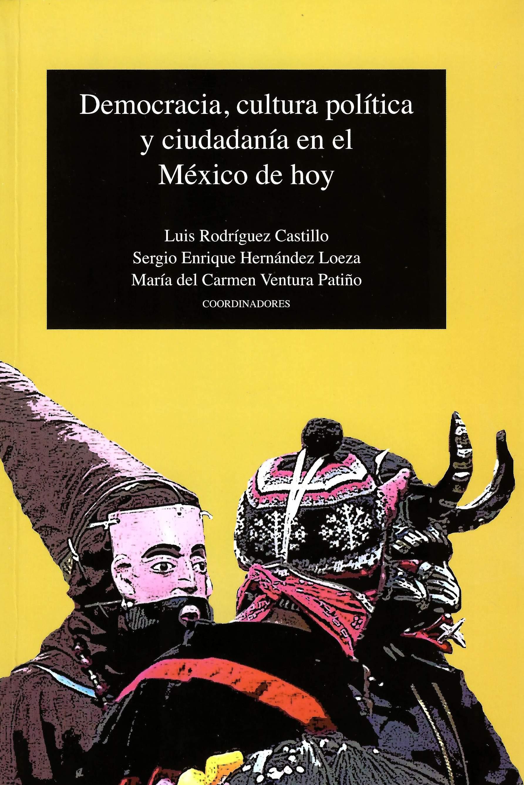 Democracia, cultura política y ciudadanía en el México de hoy