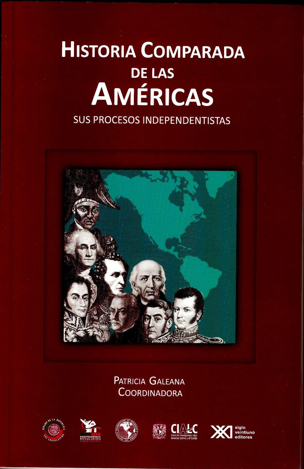 Historia comparada de las Américas, sus procesos independentistas vol.2