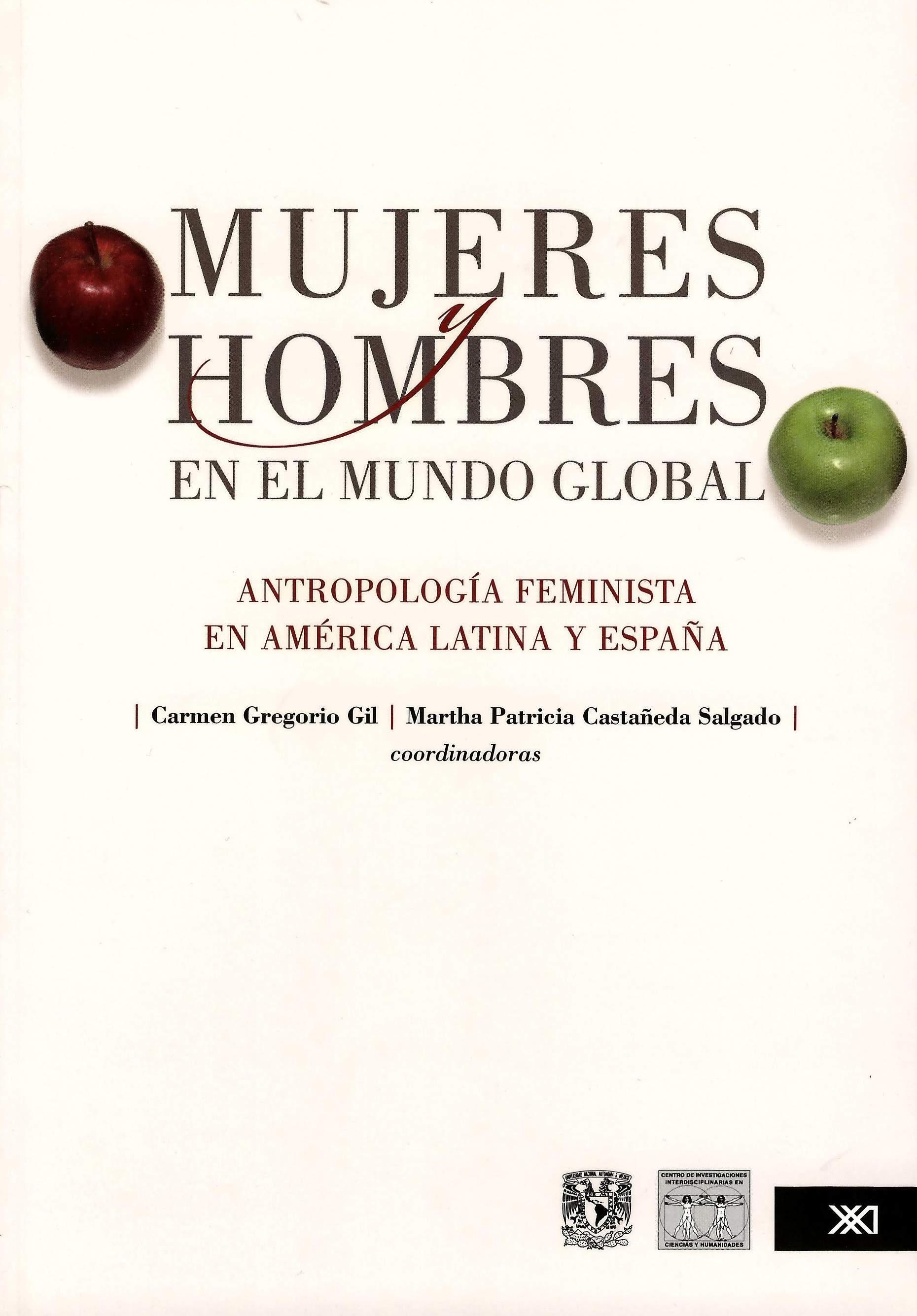 Mujeres y hombres en el mundo global. Antropología feminista en América Latina y España
