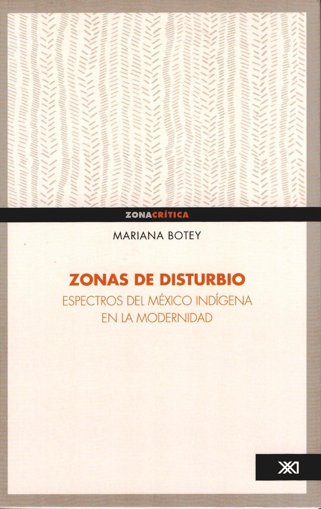 Zonas de disturbio, espectros del México indígenas en la modernidad