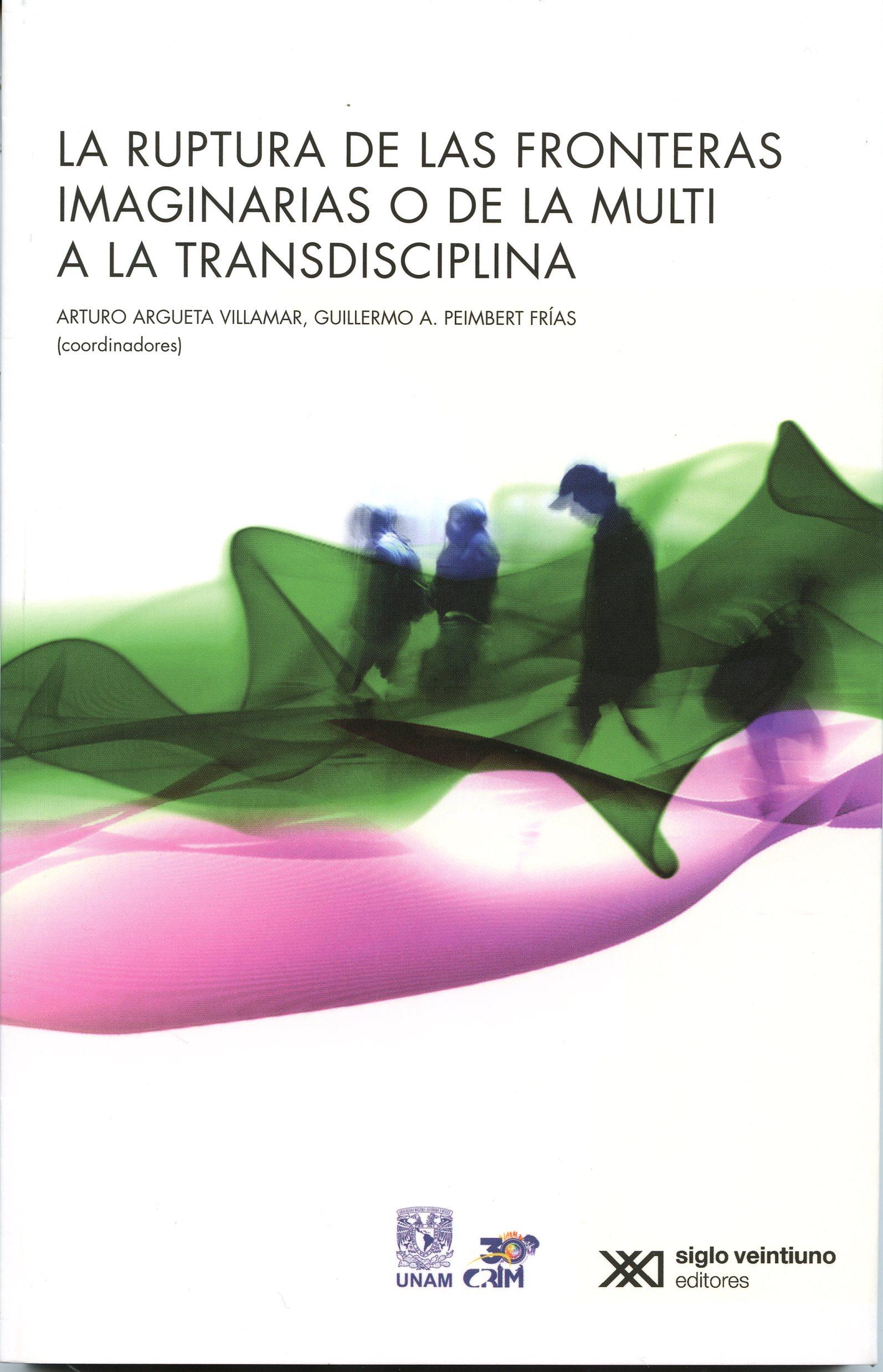 La ruptura de las fronteras imaginarias o de la multi a la transdisciplina