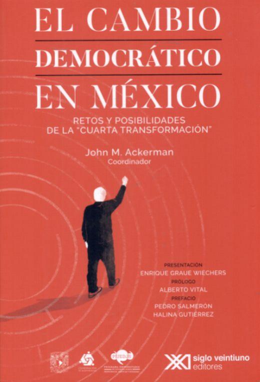"""El cambio democrático en México. Retos y posibilidades de la """"Cuarta Transformación"""""""