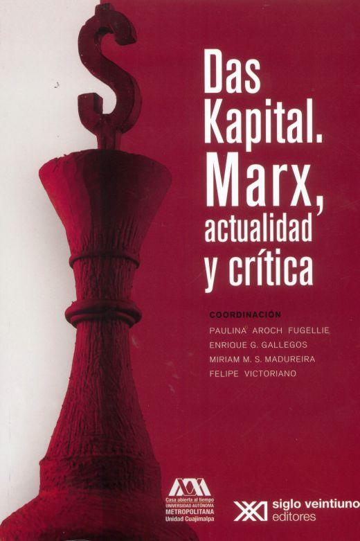 Das kapital. Marx, actualidad y crítica