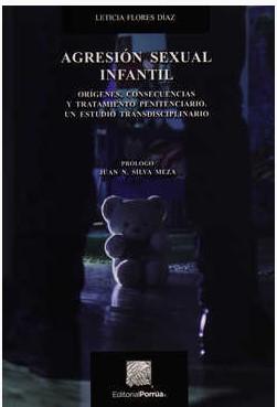Agresión sexual infantil. Orígenes, consecuencias y tratamiento penitenciario. Un estudio transdisci plinario