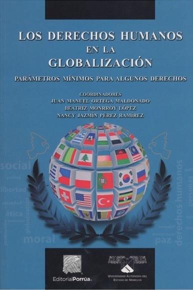 Los derechos humanos en la globalización. Parámetros mínimos para algunos derechos