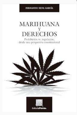 Marihuana y derechos, Prohibición vs. regulación desde una perspectiva constitucional