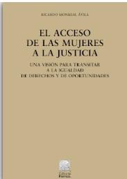 El acceso de las mujeres a la justicia. Una visión para transitar a la igualdad de derechos y de oporrtunidades