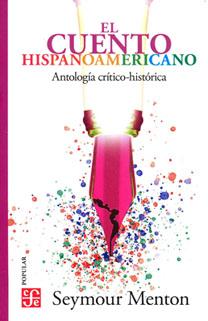 El cuento hispanoamericano. Antología crítico-histórica