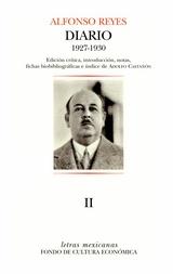 Diario II de Alfonso Reyes. París, 19 de marzo de 1927- Buenos Aires, 4 de abril de 1930