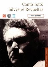 Canto Roto Silvestre Revueltas