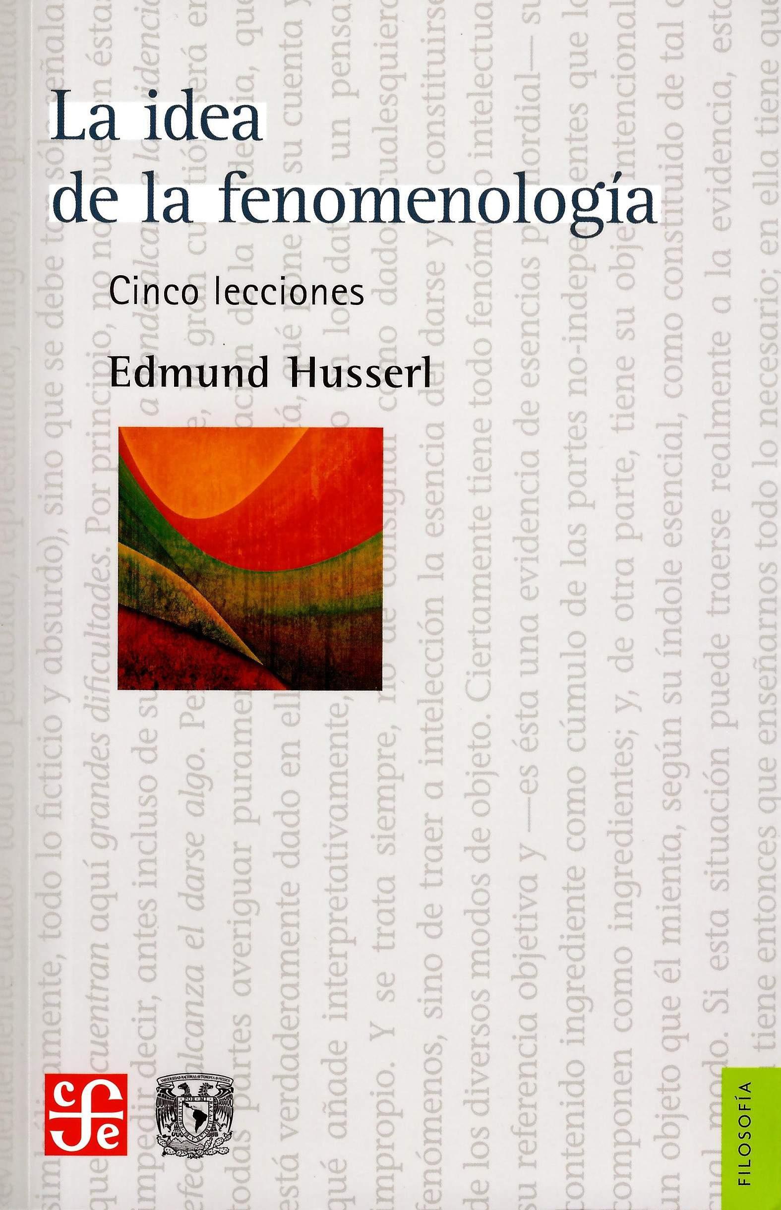 La idea de la fenomenología Cinco lecciones